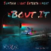 Bout It by F.T.L.G.