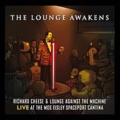 The Lounge Awakens: Richard Cheese Live at Mos Eisley Spaceport Cantina by Richard Cheese