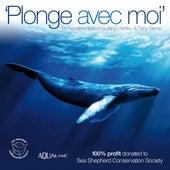 100% Profit to Sea Shepherd Conservation Society: Plonge Avec Moi (feat. Jane Henley, Tony Remy) by Aqualise