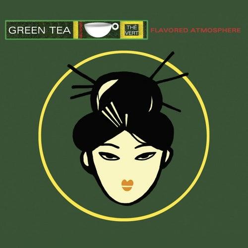 Green Tea, Vol. 1 (Flavoured Atmosphere) von Various Artists