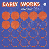 Early Works: Funk, Soul & Afro Rarities from the Archives by Various Artists