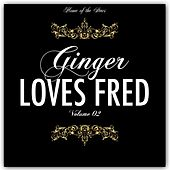 Ginger Loves Fred, Vol. 2 by Various Artists