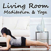 Living Room Meditation & Yoga by Various Artists