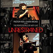 Unrestrained (The Pentecostas of Katy Live) by Pastor Rob