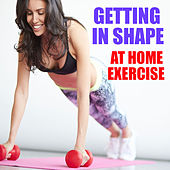 Getting In Shape At Home Exercise de Various Artists