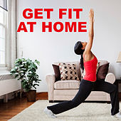 Get Fit At Home by Various Artists