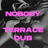 Nobody (Terrace Dub) by Gorgon City