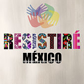 Resistiré by Resistiré México