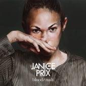 Blood / Rush by Janice Prix