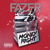 Money Right by Fazer