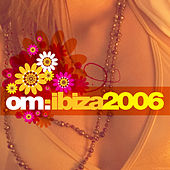 Om: Ibiza 2006 by Various Artists