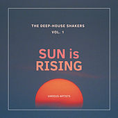 Sun Is Rising (The Deep-House Shakers), Vol. 1 von Various Artists