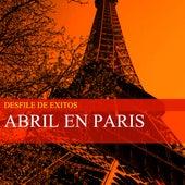 Desfile De Exitos - Abril En Paris von Various Artists