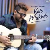 Kive Mukhde by Rahul Jain