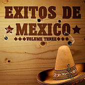 Exitos De Mexico Vol 3 by Various Artists