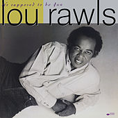 It's Supposed To Be Fun de Lou Rawls