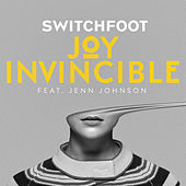 JOY INVINCIBLE van Switchfoot