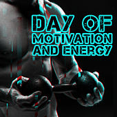 Day of Motivation and Energy by Various Artists