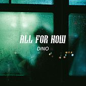 All for Now by Dino