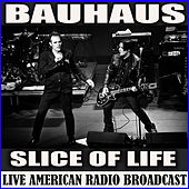 Slice of life (Live) by Bauhaus