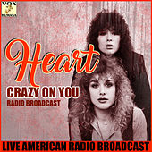 Crazy on You (Live) by Heart