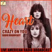 Crazy on You (Live) de Heart