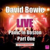 Panic In Boston - Part One (Live) van David Bowie