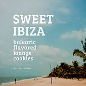Sweet Ibiza (Balearic Flavored Lounge Cookies) de Various Artists