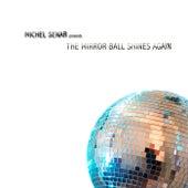 The Mirror Ball Shines Again by Michel Senar