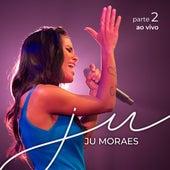 Ju, Pt. 2 (Ao Vivo) de Ju Moraes