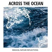 Across The Ocean - Magical Nature Reflections by Various