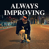 Always Improving by Jimothy Lacoste