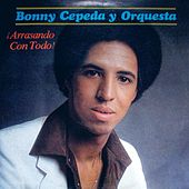 Arrasando Con Todo by Bonny Cepeda