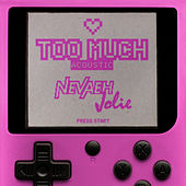 Too Much (Acoustic) de Nevaeh Jolie