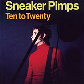 Ten To Twenty by Sneaker Pimps