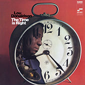 The Time Is Right by Lou Donaldson