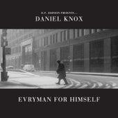 Evryman For Himself by Daniel Knox