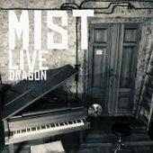 Live Dragon von Mist