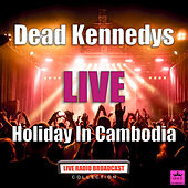 Holiday In Cambodia (Live) de Dead Kennedys