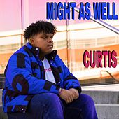 Might As Well by Curtis