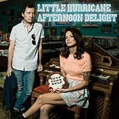 Afternoon Delight by Little Hurricane