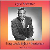 Long Lonely Nights / Heartaches (All Tracks Remastered) by Clyde McPhatter