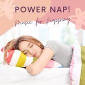 Power Nap!: Music for Napping, Revitalizing Music de Deep Nap