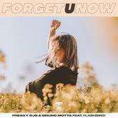 Forget U Now (feat. Flashbird!) by Bruno Motta Freaky DJs