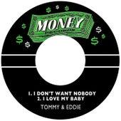 I Love My Baby / I Don't Want Nobody de Tommy