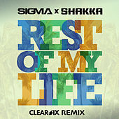 Rest Of My Life (Clear Six Edit) by Sigma
