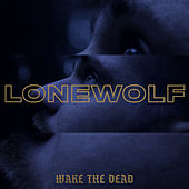 Lone Wolf by Wake The Dead