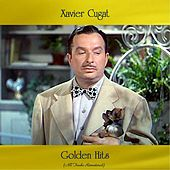 Golden Hits (All Tracks Remastered) de Xavier Cugat