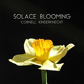 Solace Blooming by Cornell Kinderknecht