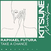 Take a Chance by Raphael Futura